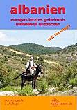 Albanien - Pocket-Guide: Europas letztes Geheimnis individuell entdecken. Martina Kaspar, Günther Holzmann
